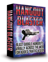 Hangout Blaster – Leverage hangouts for tons more traffic!
